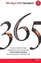 365 Days with C H Spurgeon Volume 5: A Further Collection of Daily Readings from Sermons Preached by Charles Haddon Spurgeon from His Metropolitan Tabernacle Pulpit - Slightly Imperfect