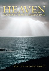 Heaven: God's Solution to Human Pain - eBook