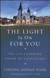 The Light is on For You: The Life-Changing Power of Confession