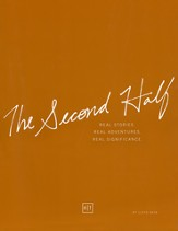The Second Half: Real Stories, Real Adventures, Real Significance