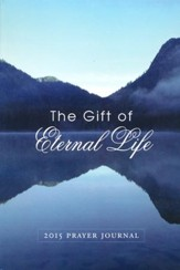 Prayer Journal 2015: The Gift of Eternal Life