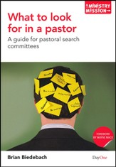What To Look For In A Pastor: A Guide For Pastoral Search Committees