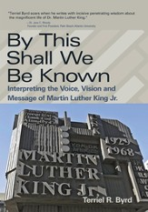 By This Shall We Be Known: Interpreting the Voice, Vision and Message of Martin Luther King Jr. - eBook