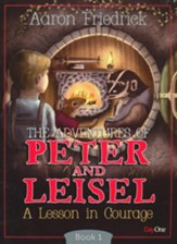 Adventures of Peter and Leisle Book 1: A Lesson in Courage