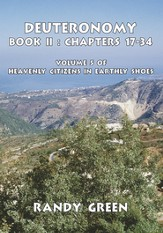 Deuteronomy Book II: Chapters 17-34: Volume 5 of Heavenly Citizens in Earthly Shoes: Volume 5 of Heavenly Citizens in Earthly Shoes - eBook