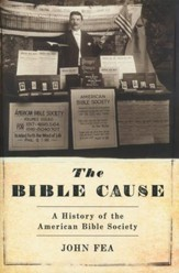 The Bible Cause: A History of the American Bible Society