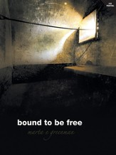 Bound To Be Free - eBook