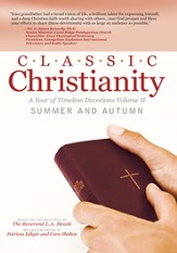 Classic Christianity: A Year of Timeless Devotions Volume II Summer and Autumn: A Year of Timeless Devotions Volume II Summer and Autumn - eBook