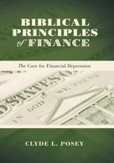 Biblical Principles of Finance: The Cure for Financial Depression - eBook