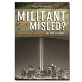 Militant and Mislead