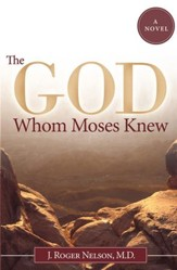 The God Whom Moses Knew: A Novel - eBook