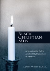 Black Christian Men: Answering the Call to A Life of Righteousness and Service - eBook