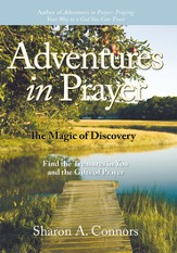 Adventures in Prayer: The Magic of Discovery: Find the Treasures in You and the Gifts of Prayer - eBook