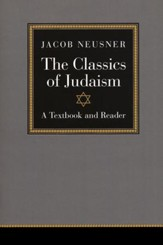 The Classics of Judaism: A Textbook and Reader