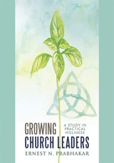 Growing Church Leaders: A Study in Practical Holiness - eBook
