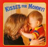 Kisses For Mommy