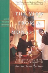 A View from a Monastery: The Vowed Life and Its Cast of Many Characters (revised edition)