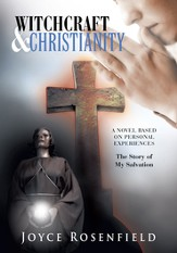 WITCHCRAFT & CHRISTIANITY: The Story of My Salvation - eBook