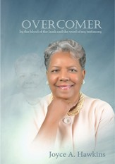 Overcomer: by the blood of the lamb and the word of my testimony - eBook