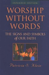 Worship Without Words: The Signs and Symbols of Our Faith (expanded edition) - Slightly Imperfect