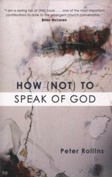 How (Not) to Speak of God: Philosophical & Theological Underpinnings of the Emerging Church Movement
