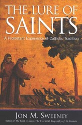 The Lure of Saints: A Protestant Experience of a Catholic Tradition
