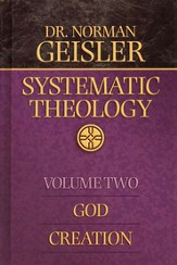 Systematic Theology, Volume 2: God, Creation