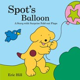 Spot's Balloon: A Story With Surprise Fold-Out Flaps