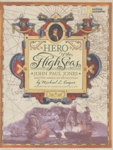 Hero of the High Seas: John Paul Jones and the American Revolution