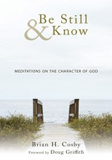 Be Still & Know: Meditations on the Character of God - eBook