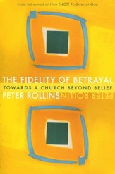 The Fidelity of Betrayal: Towards a Church Beyond Belief - Slightly Imperfect