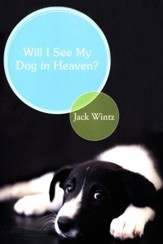 Will I See My Dog in Heaven
