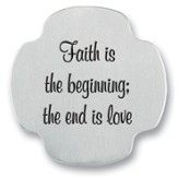 Faith is the Beginning: Love is the End Photo Pocket Token