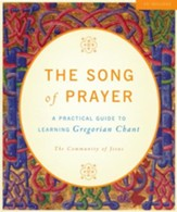 The Song of Prayer: A Practical Guide to Gregorian Chant--Book and CD