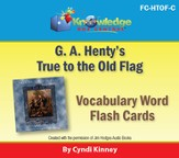 Henty's Historical Novel: True to the Old Flag Vocabulary Flash Cards PDF CDROM