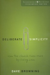 Deliberate Simplicity: How the Church Does More by Doing Less - eBook