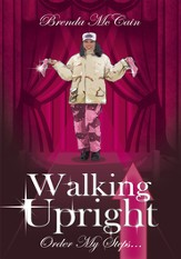WALKING UPRIGHT: Order My Steps... - eBook