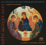 Unto Age of Ages: Sacred Choral Music of Svirdov, Rachmaninoff, and Tchaikovsky CD