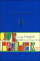 At Home with God: A Complete Liturgical Guide for Families