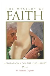 The Mystery of Faith: Meditations on the Eucharist