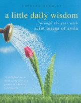 St. Teresa of Avila: 366 Readings to Challenge and Inspire a Christian Life