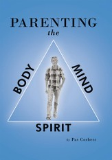 Parenting the Body, Mind, and Spirit - eBook
