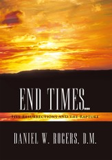 END TIMES: Five Resurrections and the Rapture - eBook