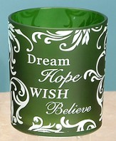 Dream, Hope, Wish, Believe Votive Holder, Green