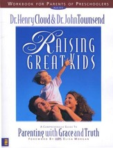 Raising Great Kids for Parents of Preschoolers Workbook