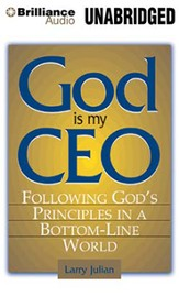 God is My CEO: Following God's Principles in a Bottom-Line World - unabridged audiobook on CD