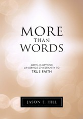 More Than Words: Moving Beyond Lip-Service Christianity to True Faith - eBook