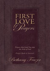 First Love Prayers: Prayers that Lead You into the Arms of God - eBook
