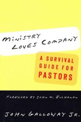 Ministry Loves Company: A Survival Guide for Pastors