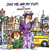 Mercer Mayer's Little Critter: Just Me and My Mom